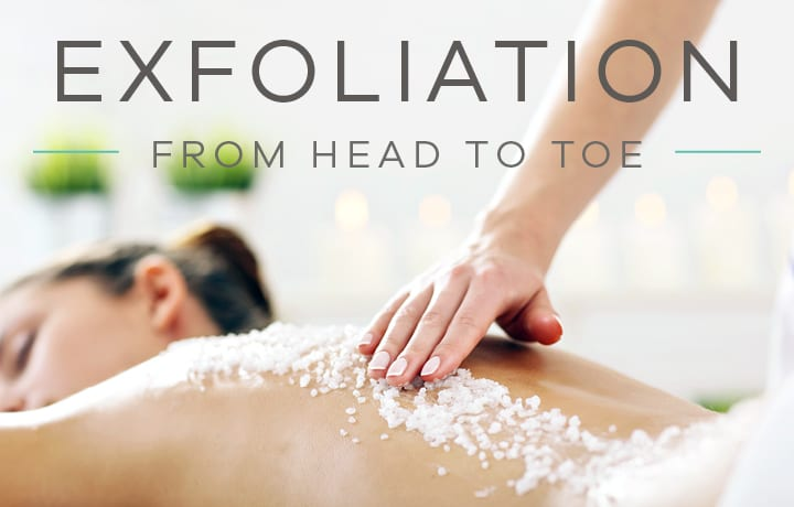 Exfoliation from Head to Toe